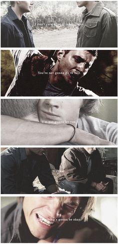 I don't care what it takes, Dean. You're not going to hell. I'm not gonna let you. I swear. Everything's gonna be okay.