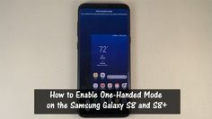 How to Enable One-Handed Mode on the Samsung Galaxy S8 and S8+