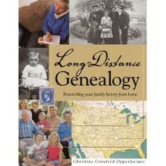 Long-Distance Genealogy: Researching Your Family History from Home : The Genealogy Site