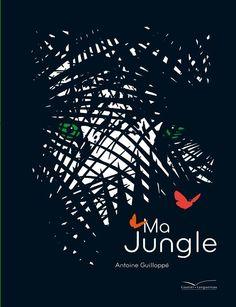 Ma Jungle, Antoine Guilloppé, Gautier Languereau 3/6 ans