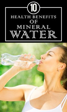 10 Amazing Health Benefits Of Mineral Water