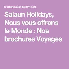 Salaun Holidays, Nous vous offrons le Monde : Nos brochures Voyages
