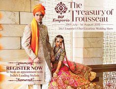 #Indian_Wedding Show @ @dlfemporio 'Treasury of #Trousseau'   July 29 ~ Aug 1   Luxury Shopping Mall, Vasant Kunj, Delhi: www.dlfEmporio.com