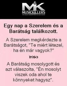 Egy nap a SZERELEM és a BARÁTSÁG találkozott...♡ Motivational Quotes, Funny Quotes, Life Quotes, Inspirational Quotes, Sad Love, Motto, Picture Quotes, Everything, Einstein