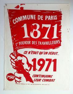 'COMMUNE DE PARIS 1871 1ER POUVOIR DES TRAVAILLEURS CE N'ETAIT QU'UN DEBUT...1971 CONTINUONS LEUR COMBAT...