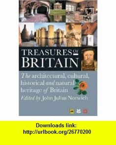 Aa Treasures of Britain (9780749542269) John Julius Norwich , ISBN-10: 0749542268  , ISBN-13: 978-0749542269 ,  , tutorials , pdf , ebook , torrent , downloads , rapidshare , filesonic , hotfile , megaupload , fileserve