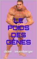Le Poids des Gènes, an ebook by Didier Leuenberger at Smashwords