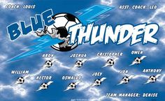 Blue Thunder B53242  digitally printed vinyl soccer sports team banner. Made in the USA and shipped fast by BannersUSA.  You can easily create a similar banner using our Live Designer where you can manipulate ALL of the elements of ANY template.  You can change colors, add/change/remove text and graphics and resize the elements of your design, making it completely your own creation.