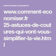 www.comment-economiser.fr 25-astuces-de-coutures-qui-vont-vous-simplifier-la-vie.html