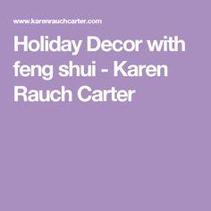 Holiday Decor with feng shui - Karen Rauch Carter