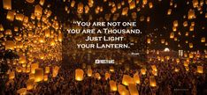 You are not one you are a Thousand. Just Light your Lantern.― Rumi#lanternfestival #chinesenewyear