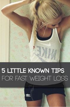 5 Little Knows Tips for Fast Weight Loss  find more relevant stuff: victoriajohnson.wordpress.com