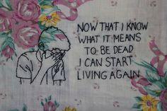 Ahora que sé lo que significa estar muerto, puedo empezar a vivir otra vez