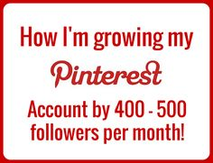 How to increase your pinterest followers - I grew my Pinterest account from 250 to over 2000 followers in less than four months! Find out how I did it....