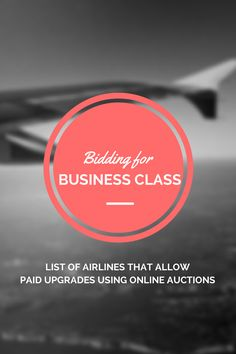 Bidding for Business Class – List of Airlines That Allow Bidding for a Business Class Upgrade #travel #tips #upgrades