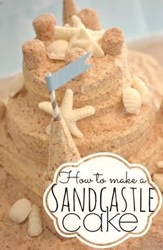 How to make a sandcastle cake--super detailed (and non-technical) tutorial for making a darling sandcastle cake.  How fun!