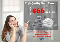 High Quality Bath Towels - Peach Towels. For More Info Call: 647-549-1971 Visit: peachesinc.com
