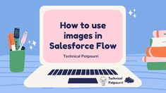How to use images as Static Resource in Salesforce Flow Note Taking Tips, Types Of Websites, Supply Chain Management, Academic Calendar, Best Laptops, Seo Company, Web Development Company, Digital Marketing Services, Shopping Sites