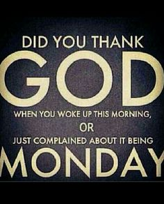 Good Morning Happy Monday Thank you Lord for a new day , new week . Doors of blessings have opened for you and I . Grant my heart desires this week ☺️