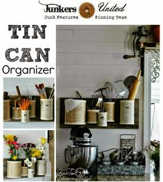 DIY  Repurposed Tin Can Organizer by http://knickoftimeinteriors.blogspot.com/ I like the tin can ideas !