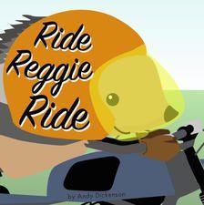 Ride Reggie Ride by Andy Dickenson