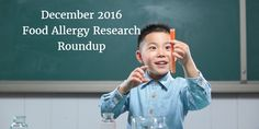 #FoodAllergy research roundup: Summaries of the latest findings and ongoing studies
