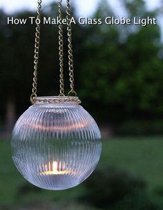 How To Make Glass Globe Lights...http://homestead-and-survival.com/how-to-make-glass-globe-lights/