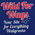 WildForWags.com – Walgreens Coupons & Walgreens Deals – Your Site for Everything Walgreens — Coupons, Deals & Extreme Savings at Walgreens