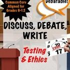 Discuss, Debate, Write: Testing & Ethics Topic for Grades 6-12