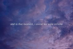 I'd love to get this as a tattoo. Quote from The Perks of Being A Wallflower