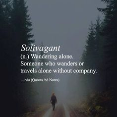 Solivagant (n.) Wandering alone; someone who wanders or travels alone without company. via (http://ift.tt/2eU9gWs)