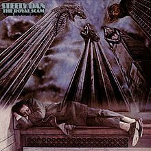 The Royal Scam is the fifth album by Steely Dan, originally released by ABC Records in 1976.