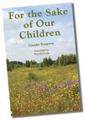For the Sake of Our Children  by Léandre  Bergeron - a memoir of a life led respecting and trusting children