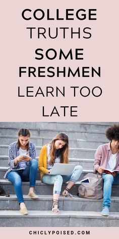 College truths some freshmen learn too late. #collegeprep #collegebound #collegetips #collegetruths #collegelife #collegestudents