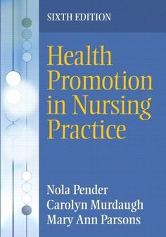 Health Promotion in Nursing Practice (6th Edition) by Nola J. Pender. $58.73. Edition - 6. Publisher: Prentice Hall; 6 edition (April 25, 2010). Author: Nola J. Pender. Publication: April 25, 2010