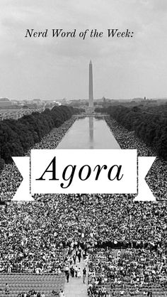 Nerd Word of the Week: Agora ~ a public open space used for assemblies and markets (plural = agorae). As in: Our right to free speech has, for centuries, depended upon agorae such as the Lincoln Memorial Plaza. Words For Writers, Lincoln Memorial, Nerd, Public, Memories, French, Space, Outdoor, Memoirs