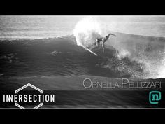 ORNELLA PELLIZARI INNERSECTION SURF VIDEO