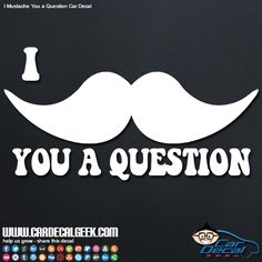 Excuse me Burt Reynolds and Thomas Magnum, I mustache you a question. Is that thing real? Let me touch it. Just as I though Mr. Reynolds, It's a fake. We love staches here at Car Decal Geek.