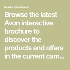 Browse the latest Avon interactive brochure to discover the products and offers in the current campaign. You can make a list and send it directly to your Avon representative, using Whatsapp or email. It's so easy :) Have fun on your shopping spree! Avon Brochure, Sendai, Avon Representative, Lists To Make, Shopping Spree, Worksheets, Campaign, Easy, Fun