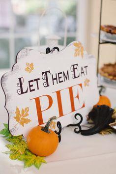 "Fall wedding sign idea - fall wedding dessert table idea - ""Let Them Eat Pie!""{Katy Weaver Photography}"