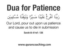 """""""Our Lord, pour on us patience and cause us to die in submission."""" Qur'an: Duran Al-Araf: 126"""