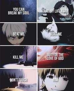 Kaneki and Hide ~You can break my soul, take my life away, beat me, hurt me, kill me. But for the love of God, don't touch him ~ || Tokyo Ghoul