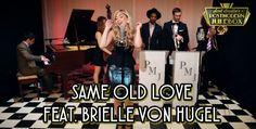 """Same old love"" feat. Brielle Von Hugel: http://postmodernjukebox.com/pmjday/new-pmj-video-debut-watch-21-year-old-brielle-von-hugel-stun-new-orleans-style-remake-of-same-old-love/"