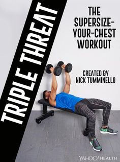 The latest in Yahoo Health's original fitness series Triple Threat: a three-move workout that'll supersize your chest and arms.