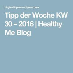 Tipp der Woche KW 30 – 2016 | Healthy Me Blog