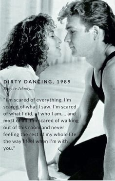 Dirty Dancing is 30 years old. This movie release in 1989 had a huge impact on my life. As a hopeless romantic, this quote from Baby to Johnny slayed me!