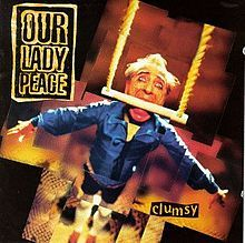 Clumsy, by Our Lady Peace. Favorite album from my favorite band.
