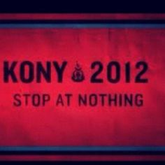 Kony 2012 Make him famous Cover the night  4.20.12