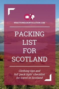 What should you wear in Scotland? Our clothing advice tells you what to pack, and our free packing lists tell you exactly how much to pack. Pack right, pack light.