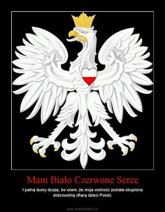 Polska I have white red heart full of pride because I know that my freedom was paid with a voluntary sacrifice of Polish children Dyngus Day, Poland Culture, Poland History, Polish Names, Visit Poland, European Languages, Heart Broken, My Heritage, Coat Of Arms